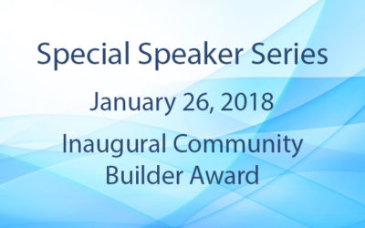 Special Speaker Series: Inaugural Community Builder Award
